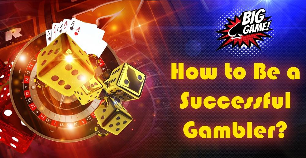 How to Be a Successful Gambler? How can I be a successful gambler? |  CasinoBetSites.com