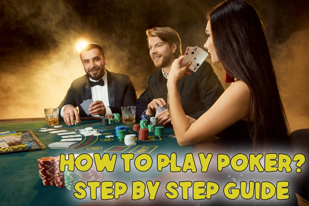 How To Play Poker Step By Step