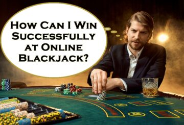 How Can I Win Successfully at Online Blackjack