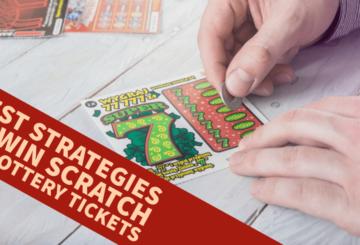 Best Strategies to Win Scratch Off Lottery Tickets