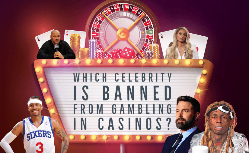 Which Celebrity is Banned from Gambling in Casinos